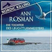 Die Tochter des Leuchtturmmeisters (Nordic Killing) | Ann Rosman