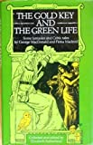 The Gold Key and the Green Life: Some Fantasies and Celtic Tales (0094671109) by MacDonald, George