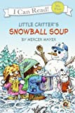 Little Critter: Snowball Soup (My First I Can Read)