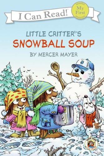Snowball Soup (Little Critter, My First I Can Read) - Mercer Mayer
