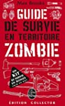 GUIDE DE SURVIE EN TERRITOIRE ZOMBIE...