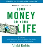 img - for Your Money or Your Life: 9 Steps to Transforming Your Relationship with Money and Achieving Financial Independence by Robin, Vicki, Dominguez, Joe, Tilford, Monique (2009) Audio CD book / textbook / text book