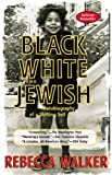 Black, White And Jewish (Turtleback School & Library Binding Edition) (0613494059) by Walker, Rebecca