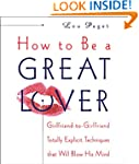 How to Be a Great Lover: Girlfriend-t...