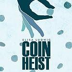Coin Heist | Elisa Ludwig