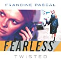 Twisted: Fearless Series, Book 4 (       UNABRIDGED) by Francine Pascal Narrated by Elizabeth Evans