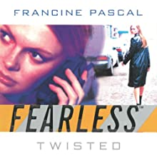 Twisted : Fearless Series, Book 4 (       UNABRIDGED) by Francine Pascal Narrated by Elizabeth Evans