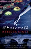 Ghostwalk (0297852051) by Stott, Rebecca