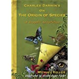 Charles Darwin&#39;s On the Origin of Species: A Graphic Adaptationby Michael Keller
