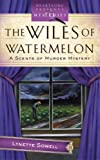 The Wiles of Watermelon (Scents of Murder Mystery Series #2) (Heartsong Presents Mysteries #28)