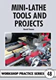 img - for Mini-Lathe Tools & Projects (Workshop Practice Series) by David Fenner (2011-11-01) book / textbook / text book