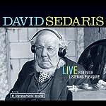 David Sedaris: Live for Your Listening Pleasure | David Sedaris