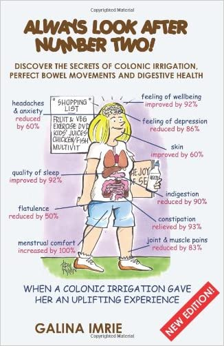 Always Look After Number Two!: Discover the Secrets of Colonic Irrigation, Perfect Bowel Movements and Digestive Health
