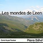 Les mondes de Leen | Pierre Béhel