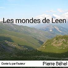 Les mondes de Leen | Livre audio Auteur(s) : Pierre Béhel Narrateur(s) : Pierre Béhel