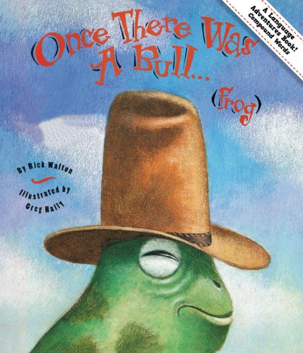 Once There Was A Bull...(frog): Adventures in Compound Words (Language Adventures Book)