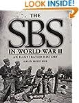 The SBS in World War II: An Illustrat...