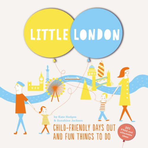 Little London: Child-friendly Days Out and Fun Things To Do
