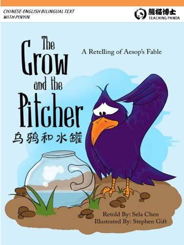The Crow and the Pitcher - English-Chinese Version with Pinyin (Teaching Panda Series) (The Pitcher And The Crow compare prices)