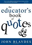 img - for The Educator's Book of Quotes by Blaydes, John (2003) Paperback book / textbook / text book