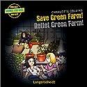 Save Green Farm - Rettet Green Farm! Hörspiel von Charlotte Collins Gesprochen von: Nicola Ransom