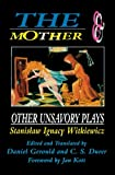 img - for The Mother and Other Unsavory Plays: Including The Shoemakers and They (Mother & Other Unsavory Plays) book / textbook / text book