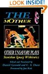 The Mother and Other Unsavory Plays:...