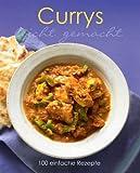 Leicht gemacht: Currys: 100 einfache Rezepte