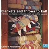 Blankets and Throws to Knit: Patterns and Piecing Instructions for 100 Knitted Squaresby Debbie Abrahams