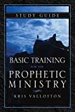 img - for Basic Training for the Prophetic Ministry Study Guide book / textbook / text book