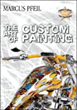 The Art of Custompainting - Marcus Pfeil, Carsten Heil, Thorsten Koch