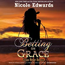 Betting on Grace: A Dead Heat Ranch Novel, Book 1 (       UNABRIDGED) by Nicole Edwards Narrated by Vanessa Edwin, J. D. Franklin, Gus Evans