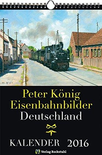 EISENBAHN-KALENDER-2016-Peter-Knig-Eisenbahnbilder-Deutschland