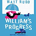 William's Progress Audiobook by Matt Rudd Narrated by Simon Shepherd