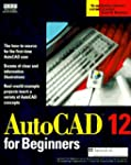 AutoCAD Release 12 for Beginners