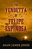 img - for The Vendetta of Felipe Espinosa book / textbook / text book