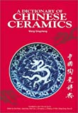 img - for A Dictionary of Chinese Ceramics book / textbook / text book