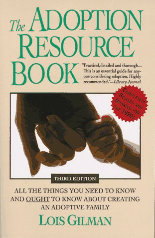 The Adoption Resource Book, LOIS GILMAN