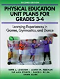 img - for Physical Education Unit Plans for Grades 3-4-2nd Edition: Learning Experiences in Games, Gymnastics, and Dance book / textbook / text book