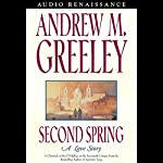 Second Spring: A Love Story | Andrew Greeley