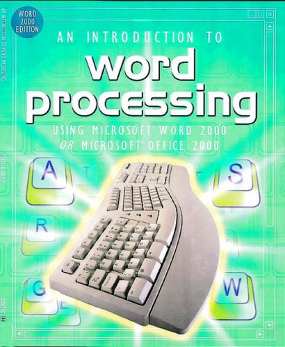 An Introduction to Word Processing: Using Microsoft Word 2000 or Microsoft Office 2000