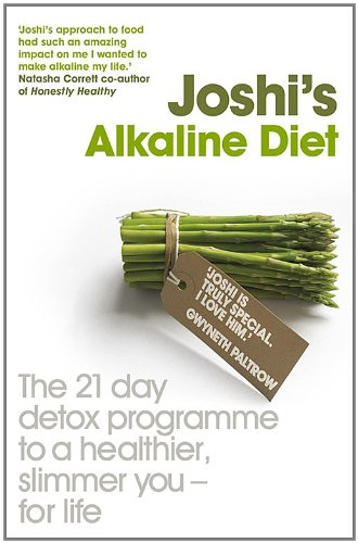 Joshi'S Alkaline Diet: The 21 Day Detox Programme To A Healthier, Slimmer You—For Life