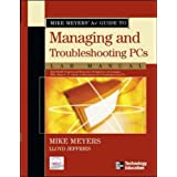 Mike Meyers' A+ Guide to Managing and Troubleshooting PCs Lab Manual (Mike Meyers' Guides)by Michael Meyers
