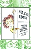 Not Again, Frannie! Another Frannie Flotnick Adventure