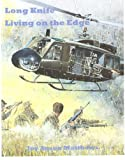 Long Knife-Life,      Living on the Edge One womans unusual Vietnam-war-torn love story