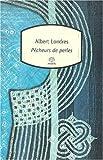 echange, troc Albert Londres - Pêcheurs de perles, nouvelle édition