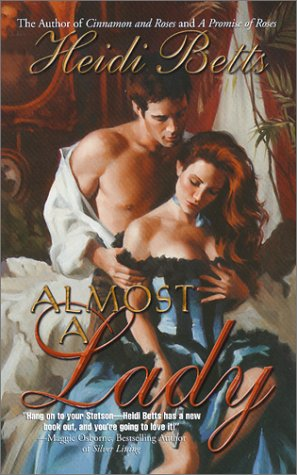 Almost a Lady, Heidi Betts