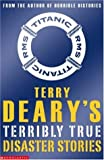 Terry Deary Terry Deary's Terribly True Disaster Stories (Terry Deary's Terribly True Stories)