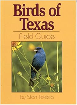 Birds of Texas Field Guide: Stan Tekiela: 9781591930457: Amazon.com