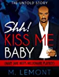Shh! Kiss Me Baby: The Untold Story:...